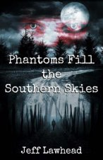 Phantoms Fill the Southern Skies