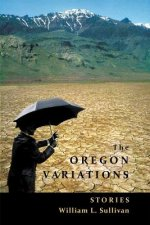 The Oregon Variations: Stories