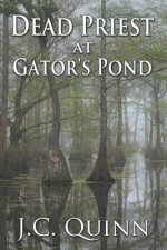 Dead Priest at Gator's Pond