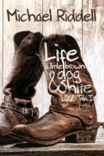 Life, a Little Brown Dog & Shite Like That