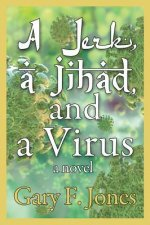 A Jerk, a Jihad, and a Virus