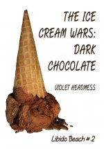 The Ice Cream Wars: Dark Chocolate