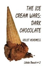 The Ice Cream Wars - Dark Chocolate