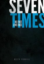 Seven Times: Be Free, Live Free
