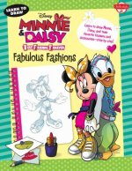 Learn to Draw Disney's Minnie & Daisy Best Friends Forever: Fabulous Fashions: Learn to Draw Minnie, Daisy, and Their Favorite Fashions and Accessorie