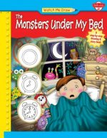 Watch Me Draw the Monsters Under My Bed: A Step-By-Step Drawing & Story Book