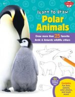 Learn to Draw Polar Animals: Draw More Than 25 Arctic & Antarctic Wildlife Critters