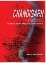 Chandigarh Re-Think: Transforming Ruralities & Edge(ness) in Global Urbanities