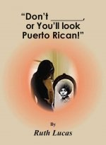 Don't ________ or You'll Look Puerto Rican