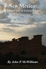 New Mexico: A Glimpse Into an Enchanted Land