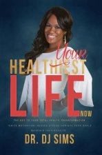 Your Healthiest Life Now