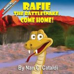 Rafie the Rattlesnake, Come Home!