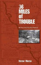 36 Miles of Trouble: The Story of the West River RR