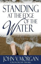 Standing at the Edge of the Water: Your Life Will Never Be the Same Again