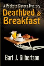 Deathbed and Breakfast: A Pookotz Sisters Mystery