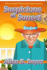 Suspicions at Sunset: A Bess Bullock Retirement Home Mystery