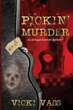 Pickin' Murder: An Antique Hunters Mystery