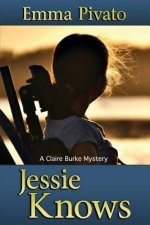Jessie Knows: A Claire Burke Mystery