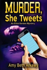 Murder, She Tweets: An Eliza Gordon Mystery