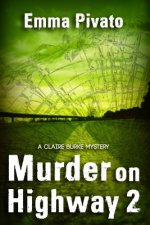 Murder on Highway 2: A Claire Burke Mystery