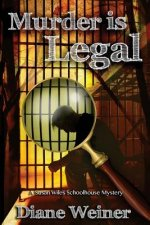 Murder Is Legal: A Susan Wiles Schoolhouse Mystery