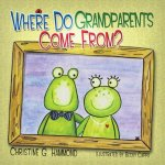 Where Do Grandparents Come From?