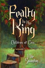 Fealty to the King: The Children of Cain