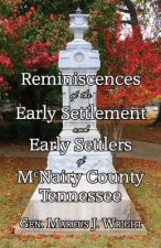 Reminiscences of the Early Settlement and Early Settlers of McNairy County Tennessee