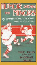 Humor Among the Minors: True Tales from the Baseball Brush