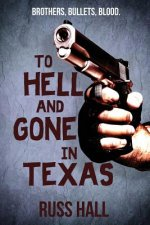 To Hell and Gone in Texas