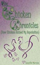 Chicken Chronicles (How Chickens Ruined My Reputation)