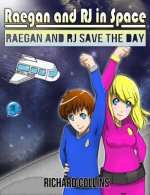 Raegan and RJ Save the Day: Raegan and RJ in Space