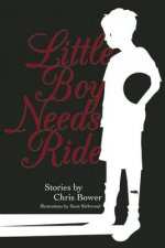 Little Boy Needs Ride: And Other Stories