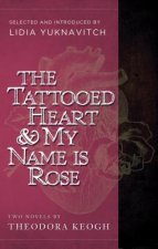 The Tattooed Heart and My Name Is Rose