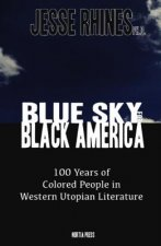 Blue Sky for Black America: 100 Years of Colored People in Western Utopian Literature
