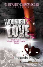 Wounded Love (PT 2 - From Love to Loathe Series)
