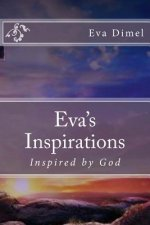 Eva's Inspirations: Inspired by God