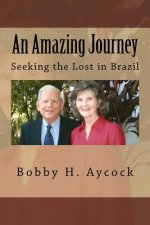 An Amazing Journey: Seeking the Lost in Brazil