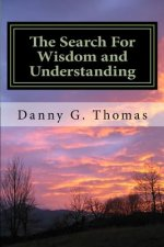 The Search: For Wisdom and Understanding