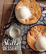 Skillet Desserts: The Southern Art of Skillet to Table
