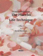 The Placebo Life Technique