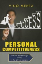 Personal Competitiveness: Achieve Breakthrough Success in the Global Economy