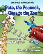 Pete, the Peacock, Goes to the Zoo: Coloring Book Edition
