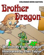 Brother Dragon: Coloring Book Edition
