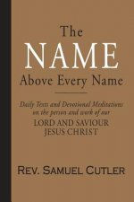 The Name Above Every Name: Daily Texts and Devotional Meditations