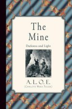 The Mine: Darkness and Light