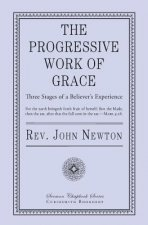 The Progressive Work of Grace: Three Stages of a Believer's Experience