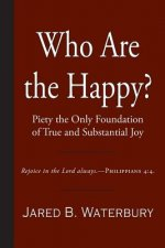 Who Are the Happy?: Piety the Only Foundation of True and Substantial Joy