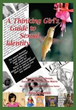 A Thinking Girl's Guide to Sexual Identity  (Vol. 1, Lipstick and War Crimes Series)