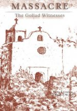 Massacre: The Goliad Witnesses